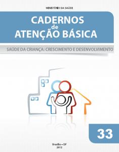 Capa de Livro: Cadernos de Atenção Básica, n° 33 - Saúde da criança : crescimento e desenvolvimento