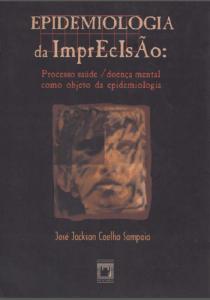 Capa de Livro: Epidemiologia da imprecisão: processo saúde/doença mental como objeto da epidemiologia