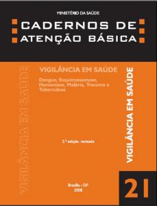 Capa de Livro: Cadernos de Atenção Básica, n. 21 - Vigilância em Saúde: Dengue, Esquistossomose, Hanseníase, Malária, Tracoma e Tuberculose