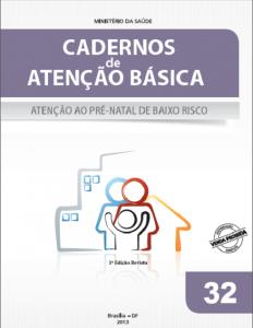 Capa de Livro: Cadernos de Atenção Básica, n° 32 - Atenção ao pré-natal de baixo risco