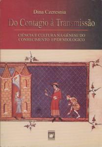 Capa de Livro: Do contágio à transmissão: ciência e cultura na gênese do conhecimento epidemiológico