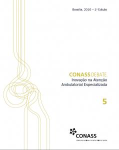 Capa de Livro: CONASS Debate–Inovação na Atenção Ambulatorial Especializada