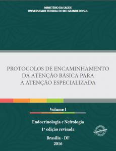 Capa de Livro: Protocolos de Encaminhamento da Atenção Básica para a Atenção Especializada: Endocrinologia e Nefrologia