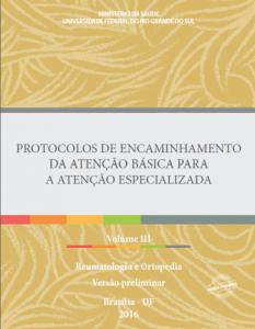 Capa de Livro: Protocolos de Encaminhamento da Atenção Básica para a Atenção Especializada: Reumatologia e Ortopedia