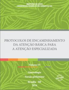 Capa de Livro: Protocolos de Encaminhamento da Atenção Básica para a Atenção Especializada: Ginecologia