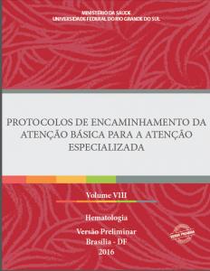 Capa de Livro: Protocolos de Encaminhamento da Atenção Básica para a Atenção Especializada: Hematologia